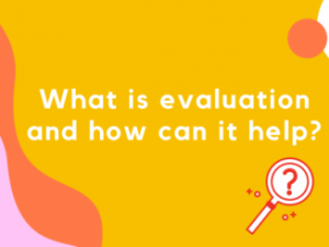 Header image for article about how evaluation can help your organization